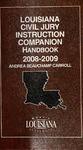 Louisiana Civil Jury Instruction Companion Handbook 2008-2009