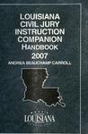 Louisiana Civil Jury Instruction Companion Handbook 2007