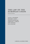 The Law of the European Union by Christine Corcos, Alain A. Levasseur, Richard F. Scott, Arnaud Raynouard, and Joel Monéger