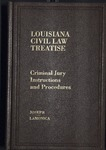 Louisiana Civil Law Treatise: Louisiana Criminal Jury Instructions and Procedures