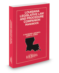 Louisiana Legislative Law and Procedure Companion Handbook by P. Raymond Lamonica and Jerry G. Jones