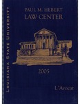 L'Avocat : 2005 by Louisiana State University Law Center